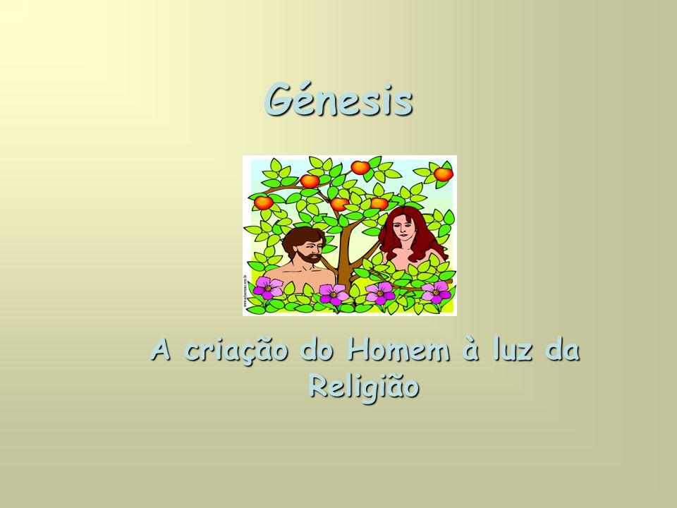 Génesis A criação do Homem à luz da Religião