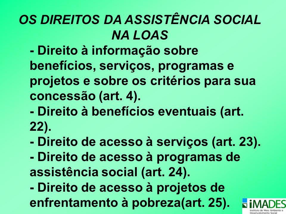 OS DIREITOS DA ASSISTÊNCIA SOCIAL NA LOAS - Direito à informação sobre benefícios, serviços, programas e projetos e sobre os critérios para sua conces