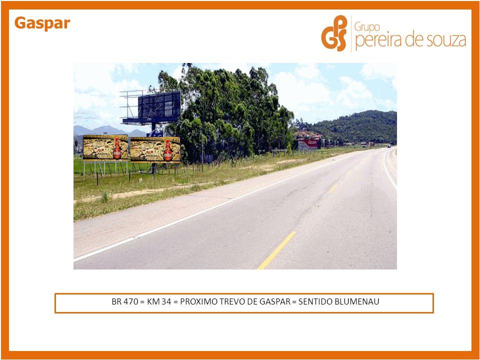 BR 470 = PATIO DA SANTA CLARA VEICULOS - SENTIDO CENTRO Blumenau RUA AMAZONAS PROXIMO DO RESIDENCIAL FLORESTA NEGRA - SENTIDO CENTRO