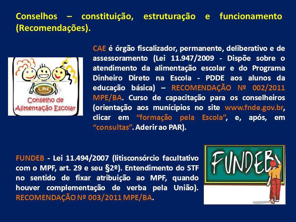 CAE é órgão fiscalizador, permanente, deliberativo e de assessoramento (Lei 11.947/2009 - Dispõe sobre o atendimento da alimentação escolar e do Programa Dinheiro Direto na Escola - PDDE aos alunos da educação básica) – RECOMENDAÇÃO Nº 002/2011 MPE/BA.