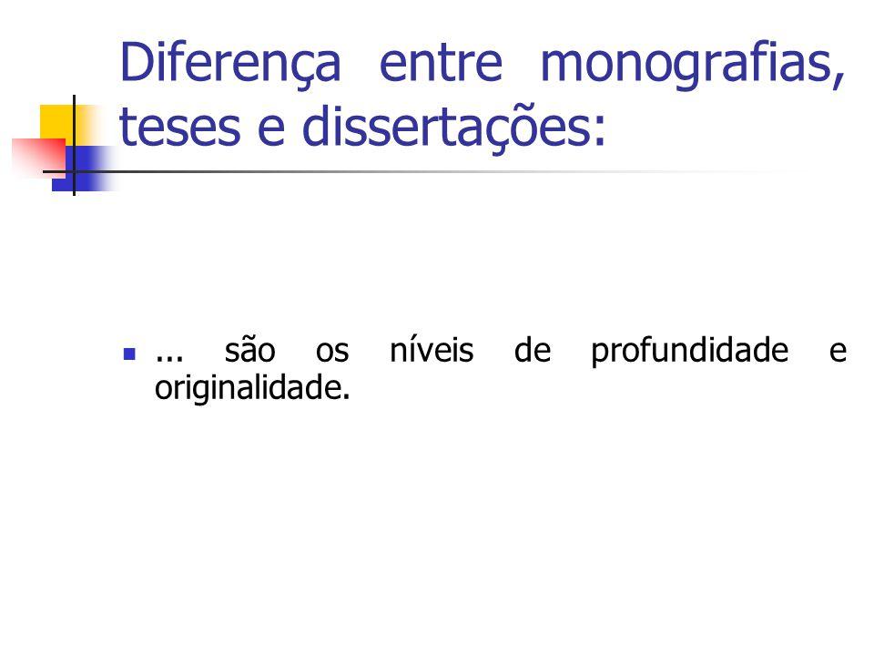 Diferença entre monografias, teses e dissertações: ...