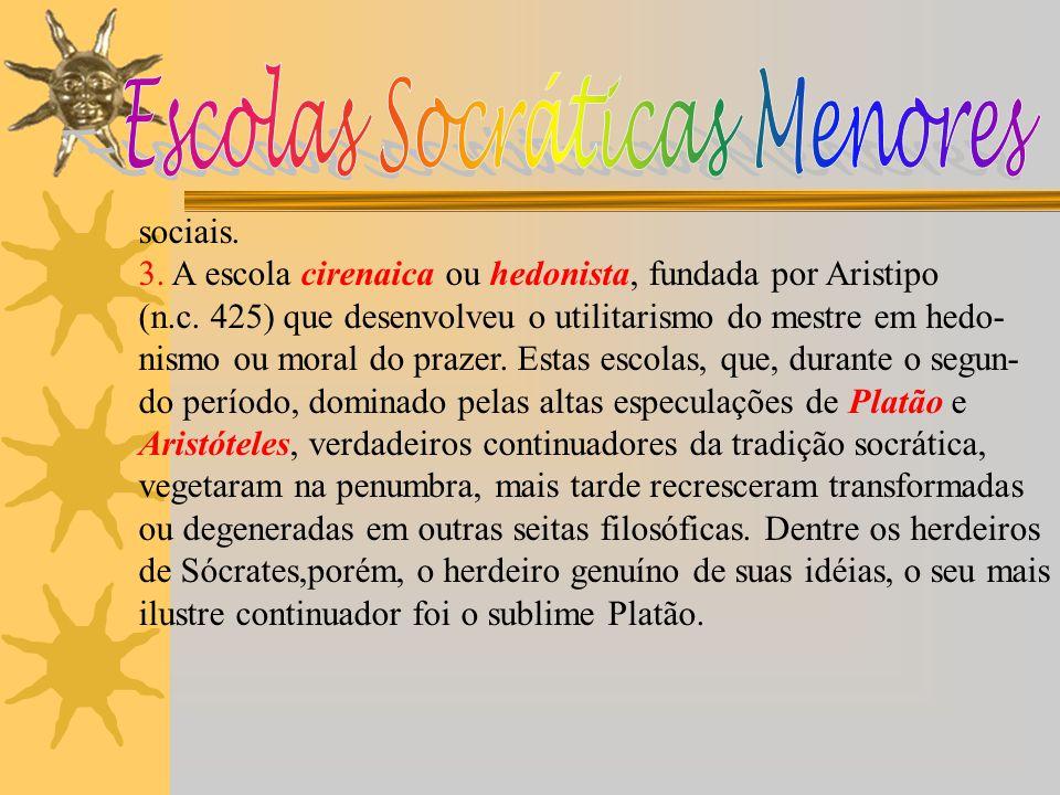 A escola socrática maior é a platônica; representa o desenvol- vimento lógico do elemento central do pensamento socrático – o conceito – juntamente co