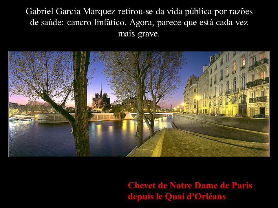 Chevet de Notre Dame de Paris depuis le Quai d Orléans Gabriel Garcia Marquez retirou-se da vida pública por razões de saúde: cancro linfático.