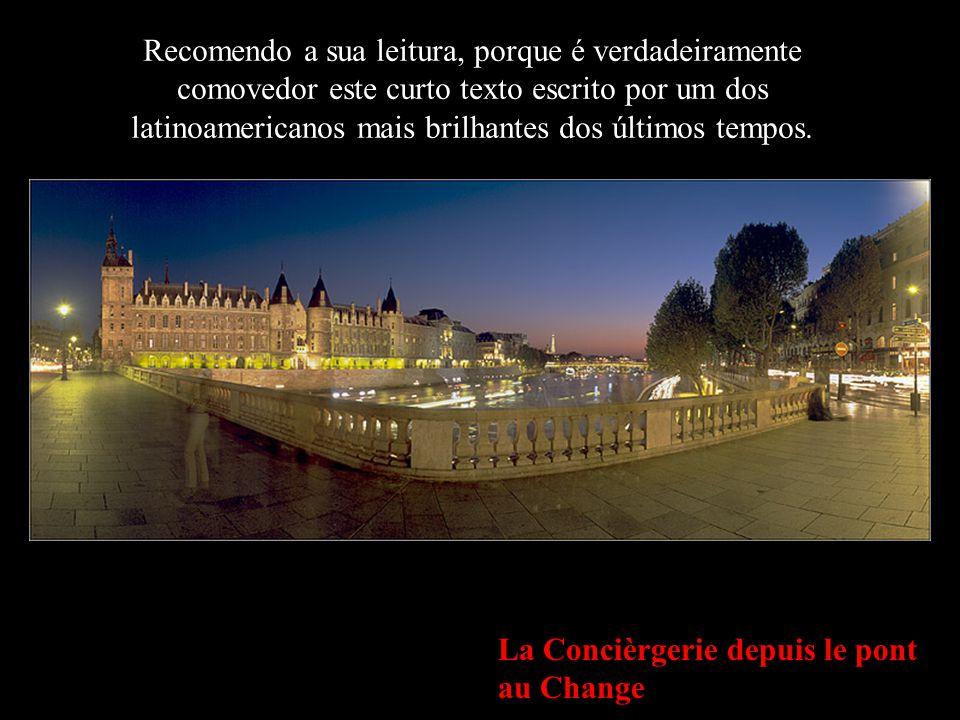 Notre-Dame de Paris depuis le Pont de l Archevéché Não serás recordado pelos teus pensamentos secretos.