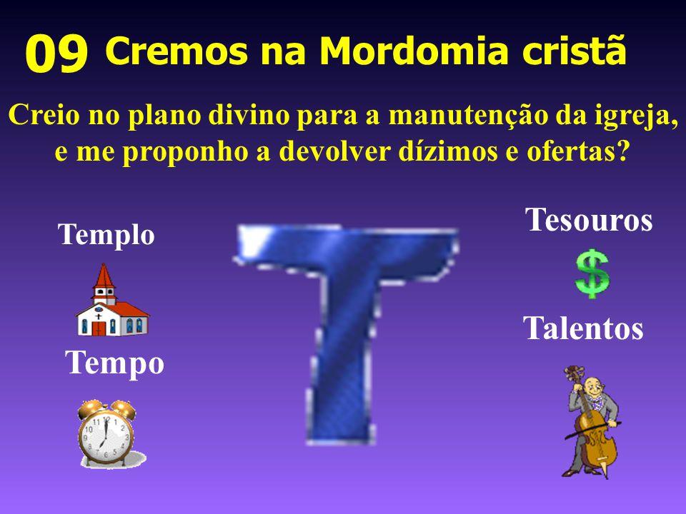 Cremos na Mordomia cristã 09 Creio no plano divino para a manutenção da igreja, e me proponho a devolver dízimos e ofertas? Templo Tempo Tesouros Tale