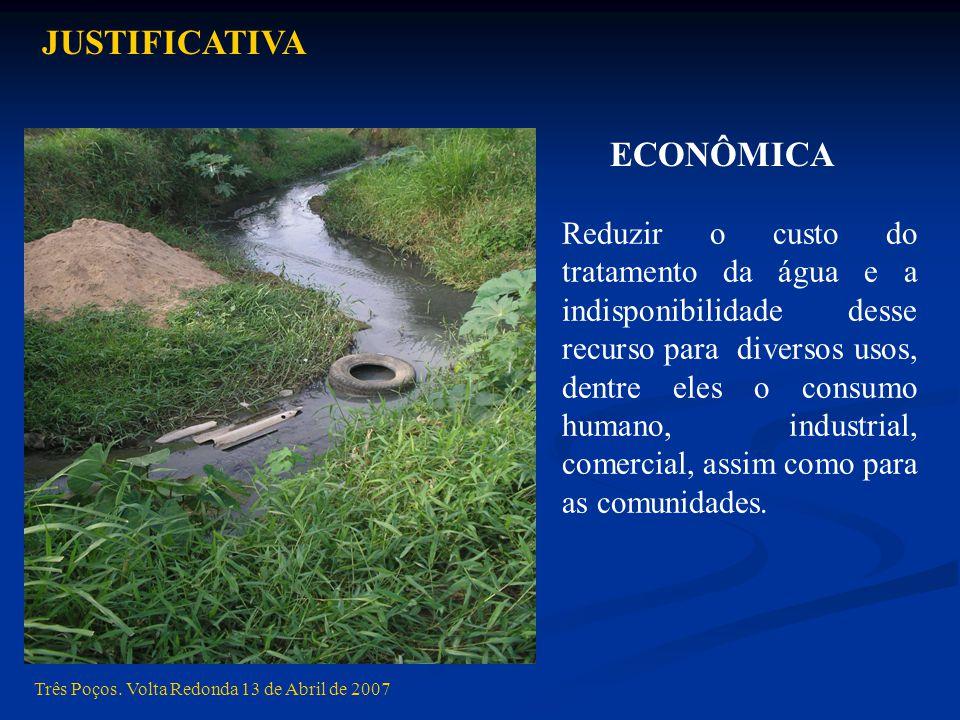 Reduzir o custo do tratamento da água e a indisponibilidade desse recurso para diversos usos, dentre eles o consumo humano, industrial, comercial, assim como para as comunidades.