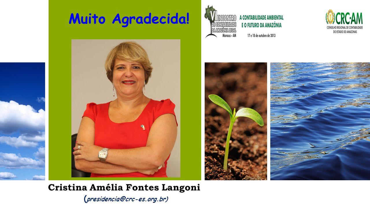 Cristina Amélia Fontes Langoni ( presidencia@crc-es.org.br) Muito Agradecida!