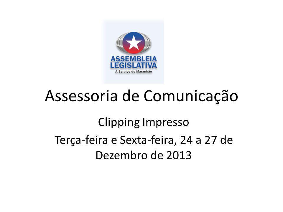 Assessoria de Comunicação Clipping Impresso Terça-feira e Sexta-feira, 24 a 27 de Dezembro de 2013