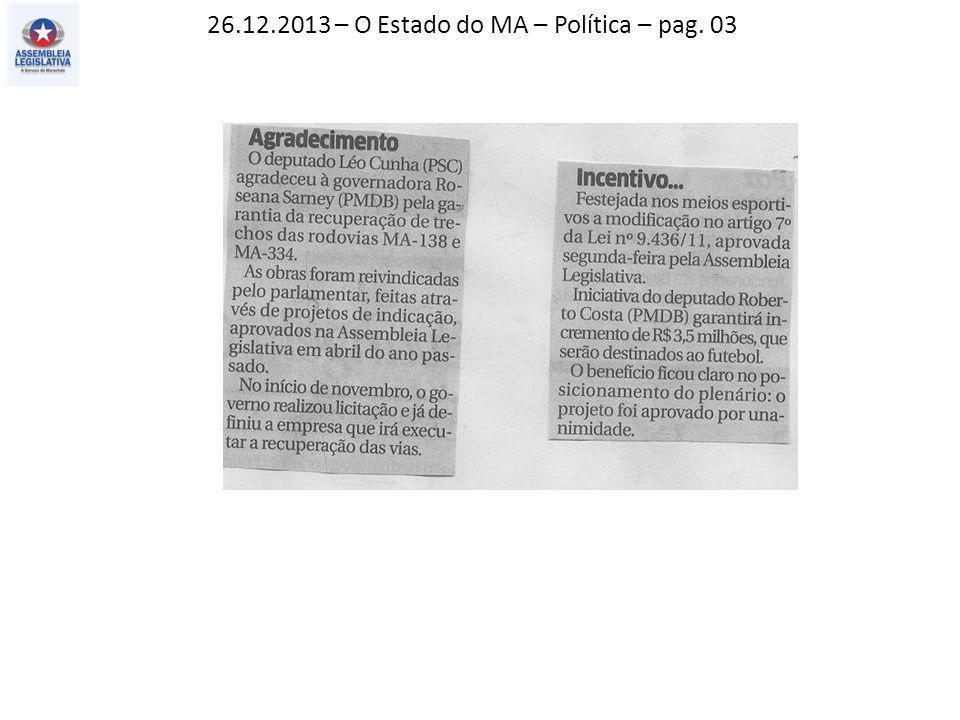 26.12.2013 – O Estado do MA – Política – pag. 03