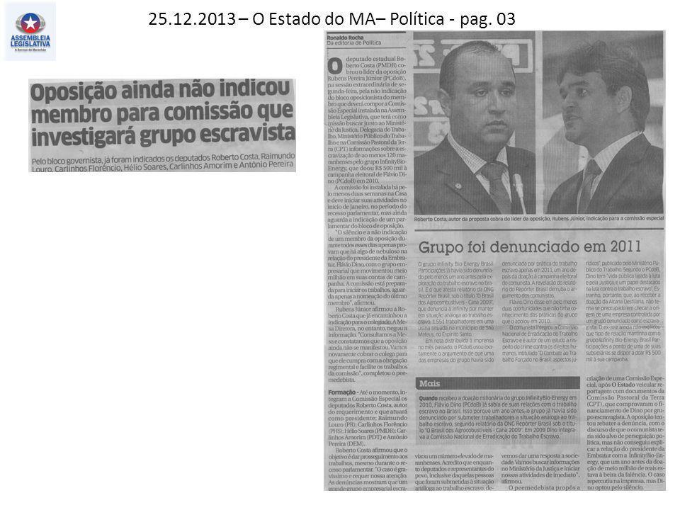 25.12.2013 – O Estado do MA– Política - pag. 03