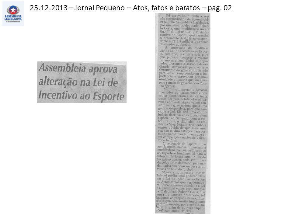 27.12.2013 – Jornal Pequeno – Atos, fatos e baratos – pag. 02