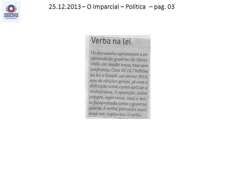 24.12.2013 – O Estado do MA– Política – pag. 03