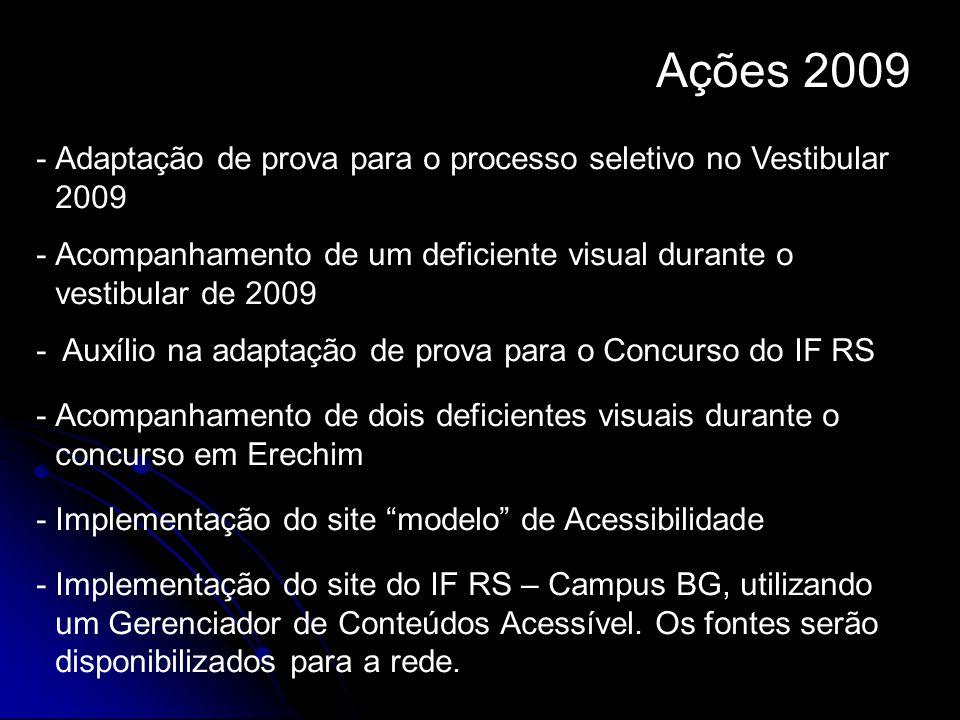 Ações 2009 -Adaptação de prova para o processo seletivo no Vestibular 2009 -Acompanhamento de um deficiente visual durante o vestibular de 2009 - Auxí