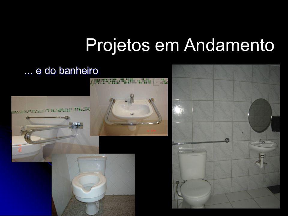 Projetos em Andamento... e do banheiro