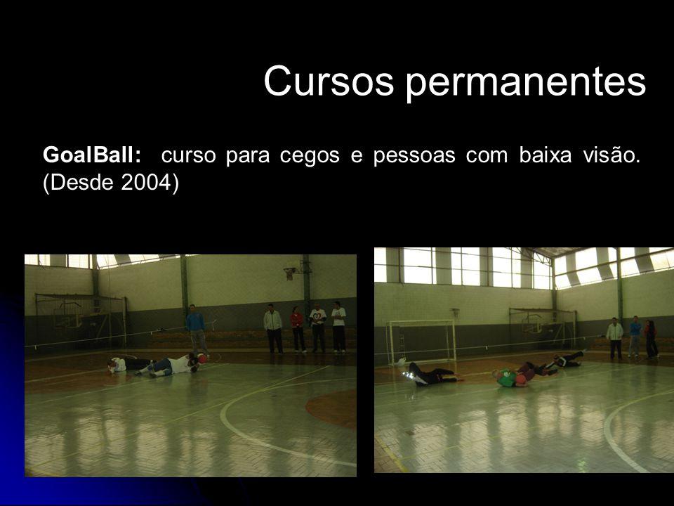 Cursos permanentes GoalBall: curso para cegos e pessoas com baixa visão. (Desde 2004)
