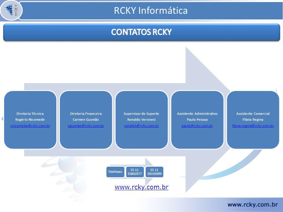 Continua... www.rcky.com.br RCKY Informática Diretoria Técnica Rogério Nicomede rnicomede@rcky.com.br Diretoria Financeira Carmen Gusmão cgusmao@rcky.