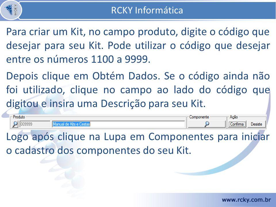 Para criar um Kit, no campo produto, digite o código que desejar para seu Kit. Pode utilizar o código que desejar entre os números 1100 a 9999. Depois