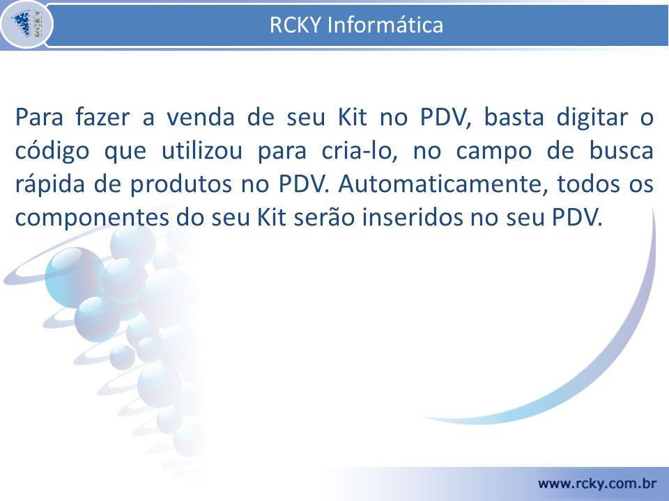 Nesta apresentação foram abordados os assuntos relacionados ao Cadastro de Kits e Cestas do sistema RCKY.