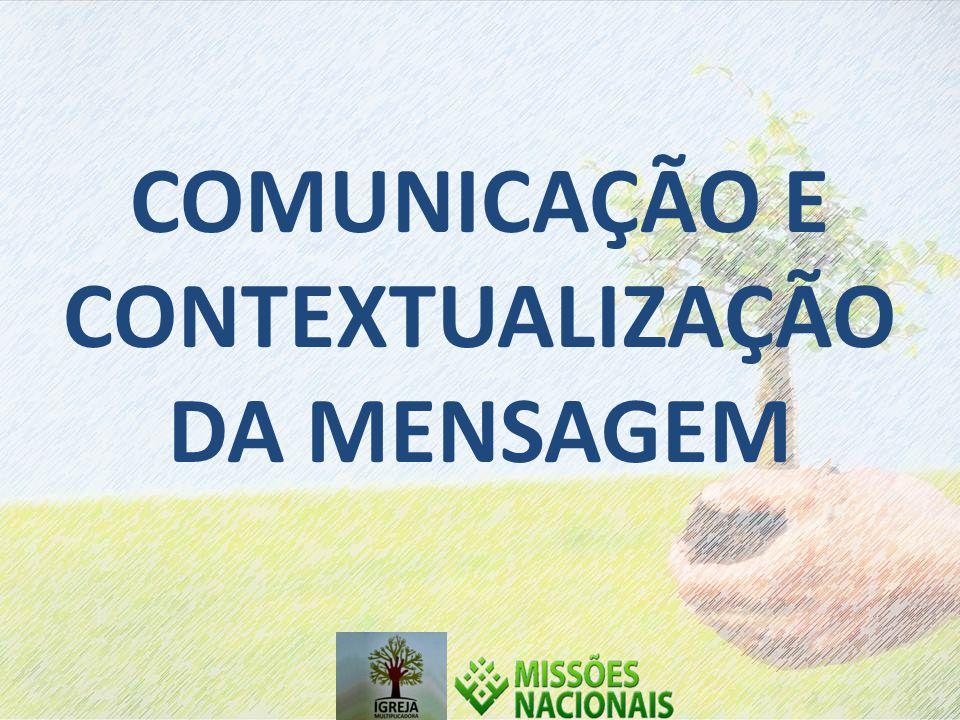 COMUNICAÇÃO E CONTEXTUALIZAÇÃO DA MENSAGEM