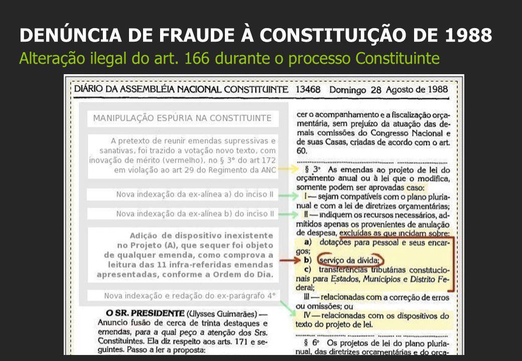DENÚNCIA DE FRAUDE À CONSTITUIÇÃO DE 1988 Alteração ilegal do art. 166 durante o processo Constituinte
