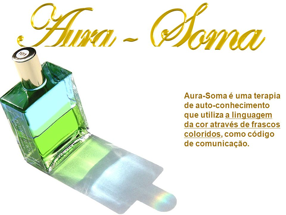 AURA-SOMA é uma terapia reconhecida internacionalmente em mais de 50 países e originária da Inglaterra.
