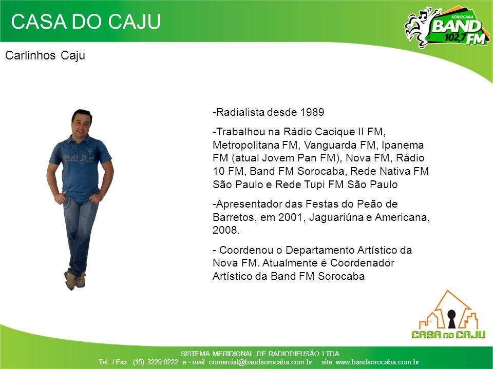 SISTEMA MERIDIONAL DE RADIODIFUSÃO LTDA. Tel. / Fax.: (15) 3229.0222 e - mail: comercial@bandsorocaba.com.brr site: www.bandsorocaba.com.br rr CASA DO