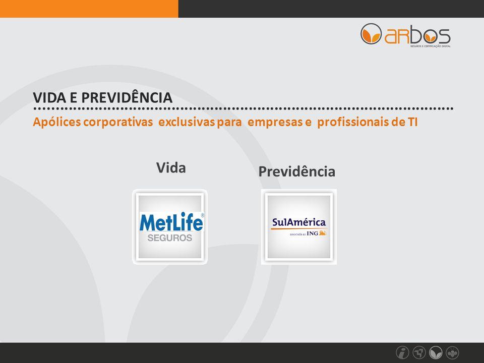Vida Previdência Apólices corporativas exclusivas para empresas e profissionais de TI.................................................................