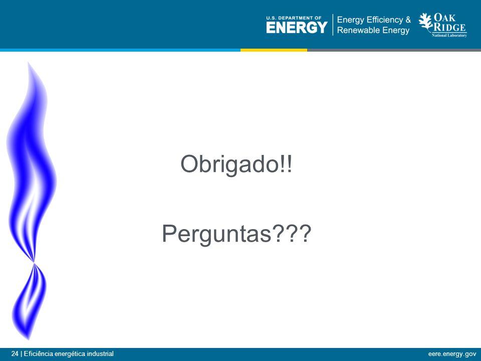 24 | Eficiência energética industrialeere.energy.gov Obrigado!! Perguntas