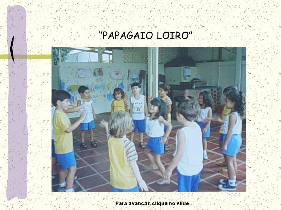 Para avançar, clique no slide PAPAGAIO LOIRO
