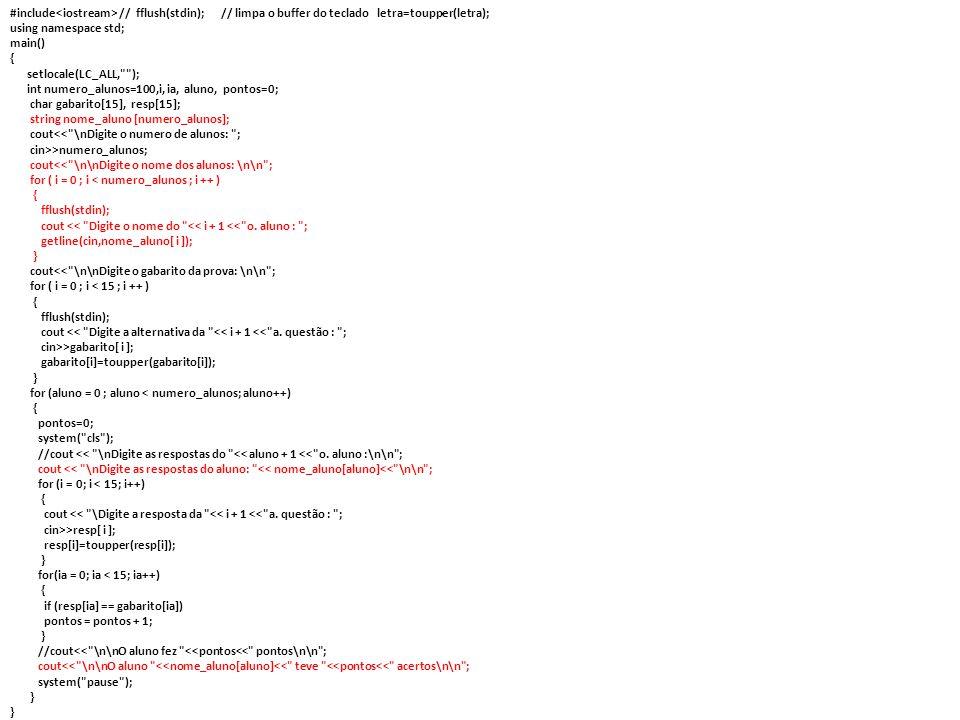 #include // fflush(stdin); // limpa o buffer do teclado letra=toupper(letra); using namespace std; main() { setlocale(LC_ALL,