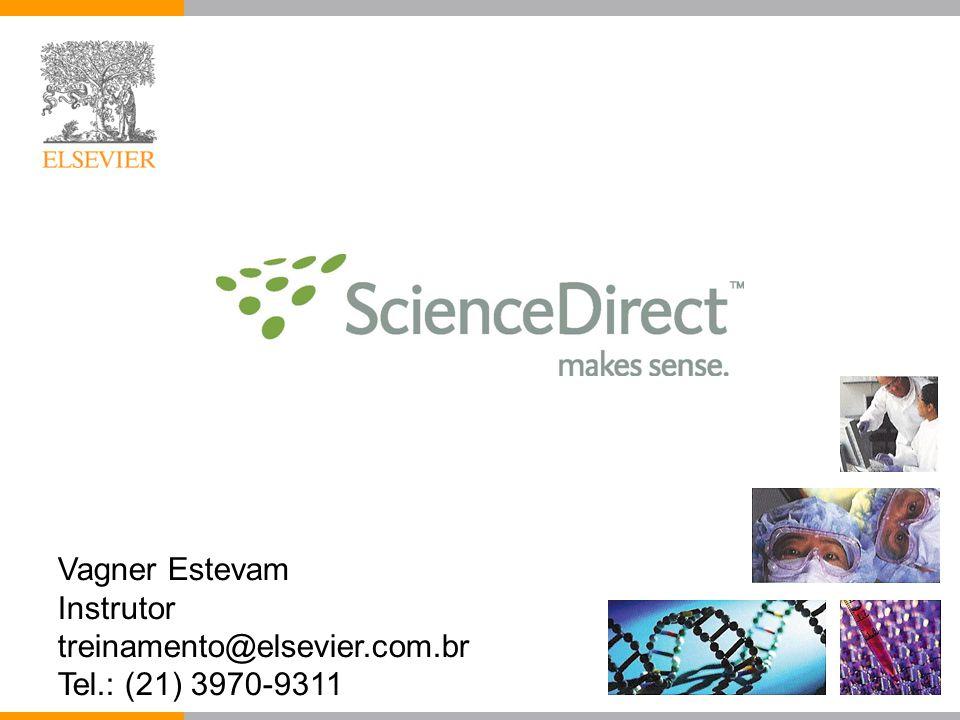Vagner Estevam Instrutor treinamento@elsevier.com.br Tel.: (21) 3970-9311