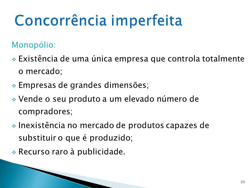  Transparência – há informação sobre tudo o que se passa no mercado, quer seja a nível de preços, quer seja a nível de presença produtiva;  Homogene
