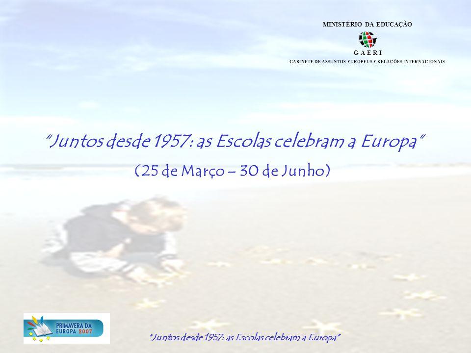 Juntos desde 1957: as Escolas celebram a Europa (...) Determinados a estabelecer os fundamentos de uma união cada vez mais estreita entre os povos europeus, Resolvidos a consolidar, pela união dos seus recursos, a defesa da paz e da liberdade e apelando para os outros povos da Europa que partilham dos seus ideais para que se associem aos seus esforços, Decidiram criar uma Comunidade Económica Europeia (...) Tratado de Roma, 25 de Março de 1957
