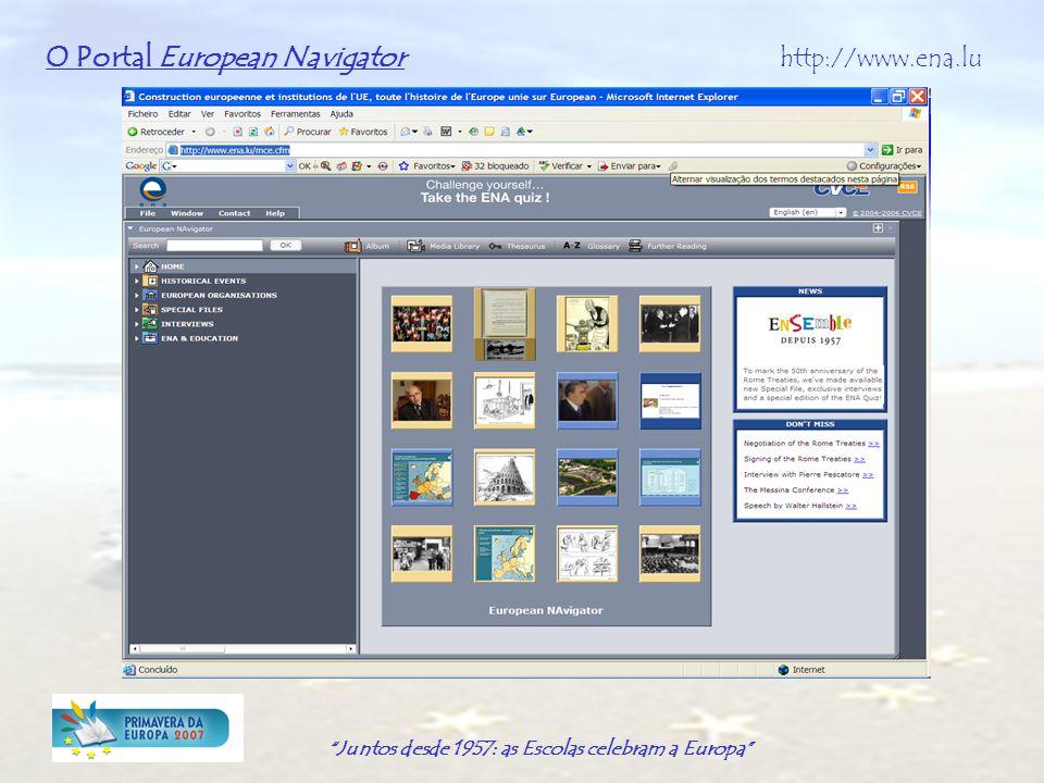Juntos desde 1957: as Escolas celebram a Europa O Portal European Navigator http://www.ena.lu