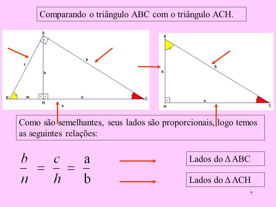 """6 Deduzimos as seguintes relações: 2ª) bm = ch 3ª) cc = am 1ª) ah = cb Não se esqueça que: """"para passar o número que esta dividindo para o outro lado"""