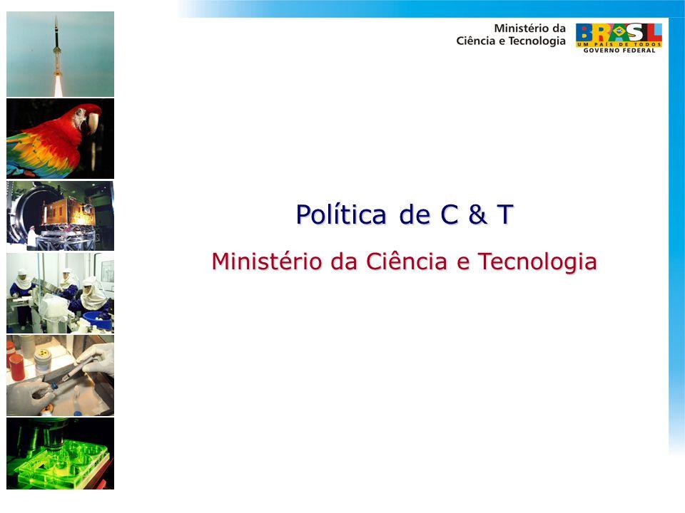 Política de C & T Ministério da Ciência e Tecnologia