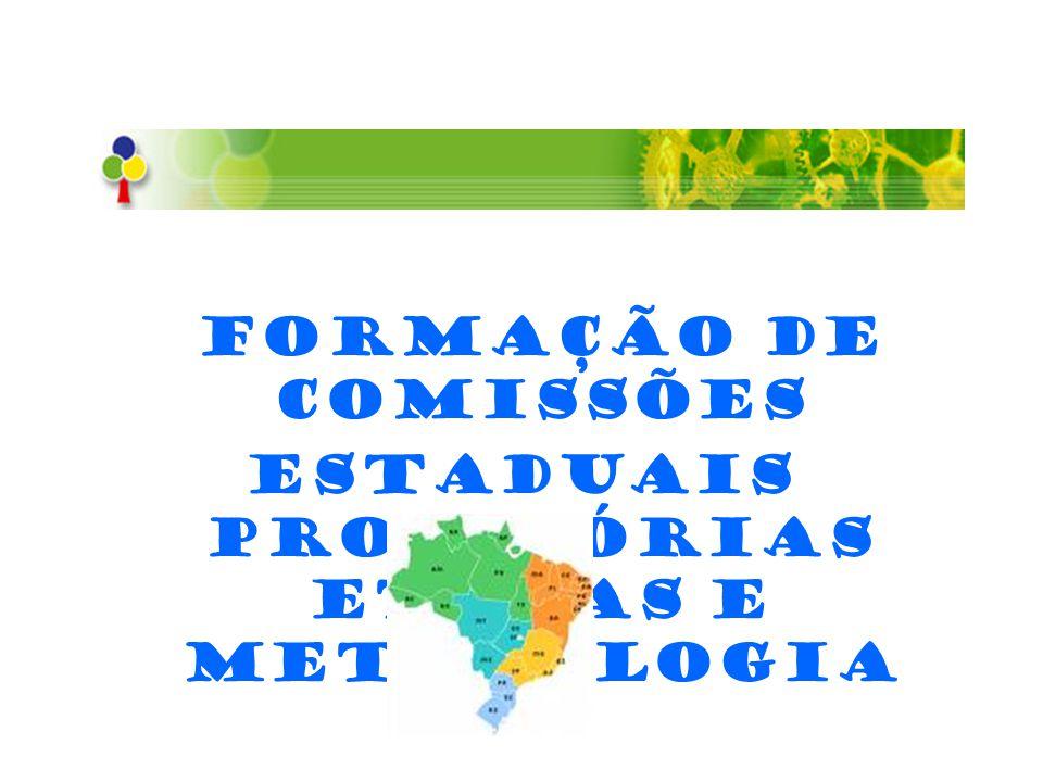 FORMAÇÃO DE COMISSÕES ESTADUAIS PROVISÓRIAS ETAPAS E METODOLOGIA