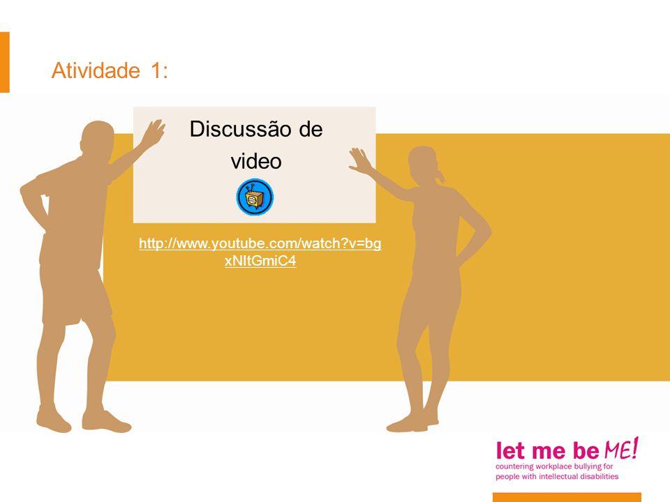 Atividade 1: Discussão de video http://www.youtube.com/watch?v=bg xNItGmiC4