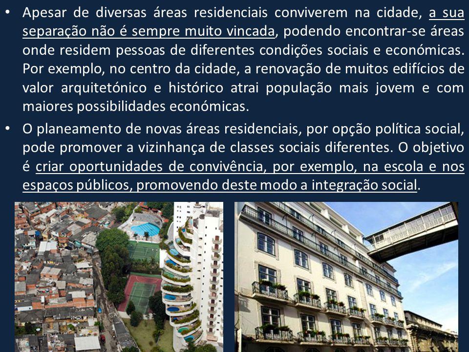 • Apesar de diversas áreas residenciais conviverem na cidade, a sua separação não é sempre muito vincada, podendo encontrar-se áreas onde residem pess