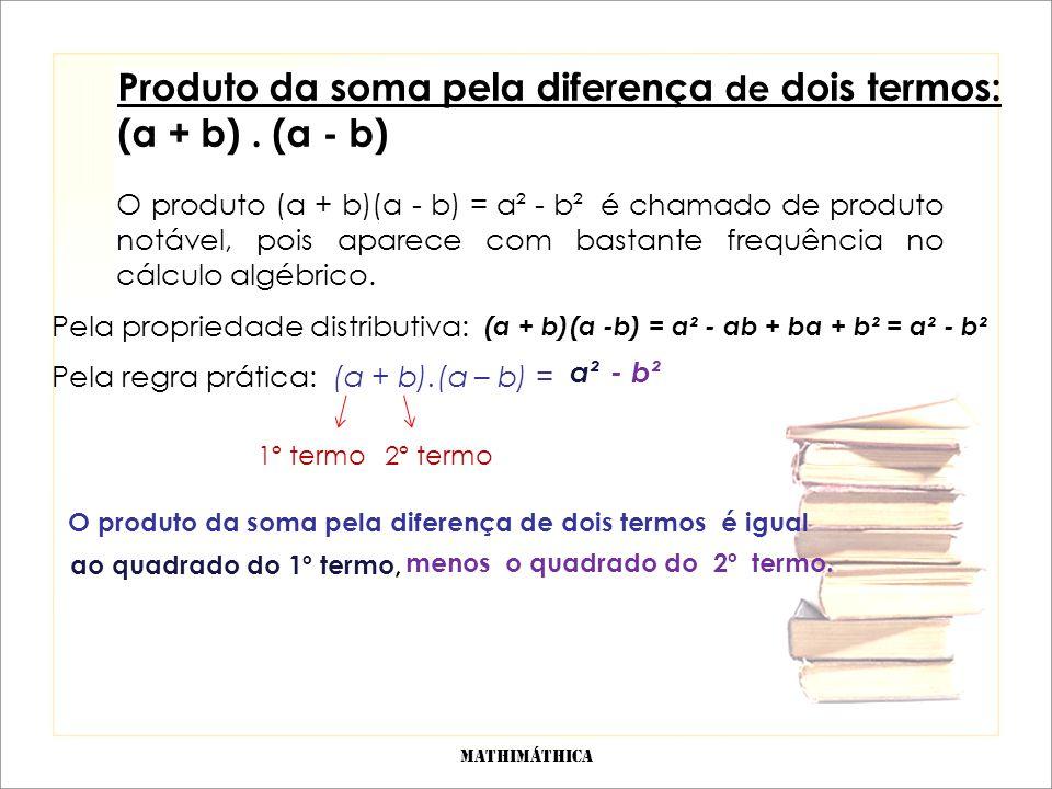 Considere um retângulo de lados com medida (a + b) e (a – b).