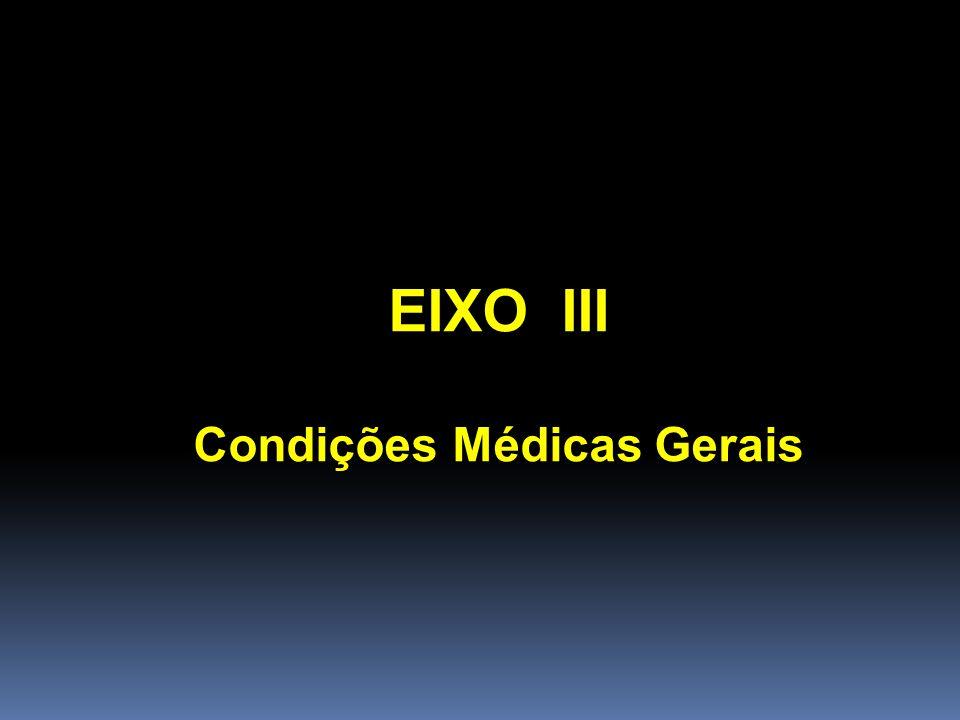 EIXO III Condições Médicas Gerais