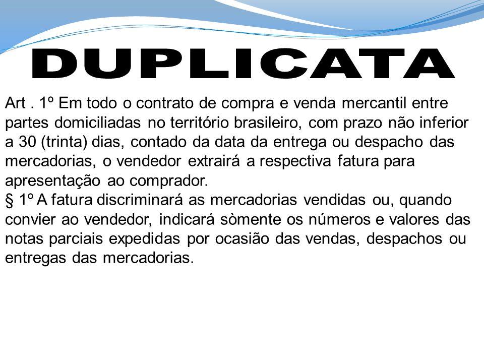 Art. 1º Em todo o contrato de compra e venda mercantil entre partes domiciliadas no território brasileiro, com prazo não inferior a 30 (trinta) dias,