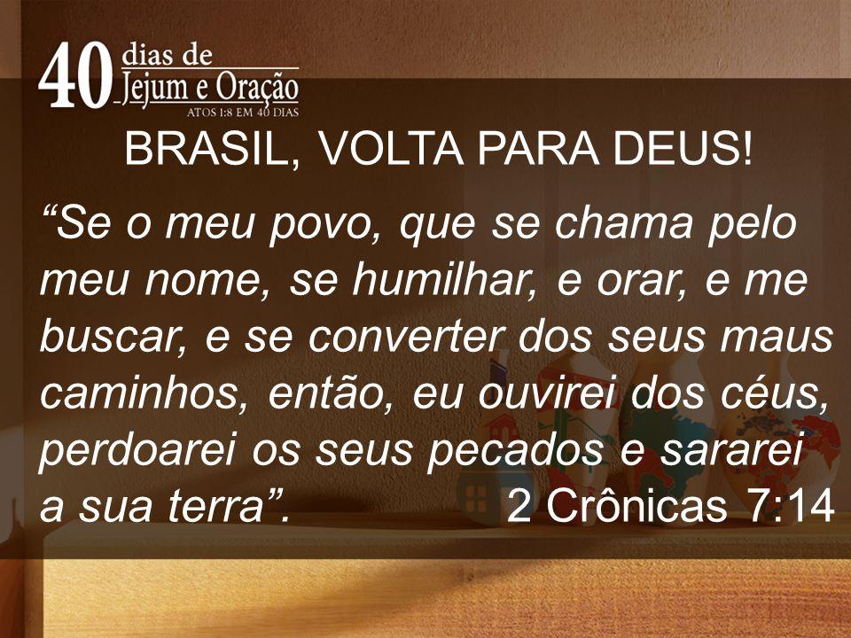 BRASIL, VOLTA PARA DEUS.