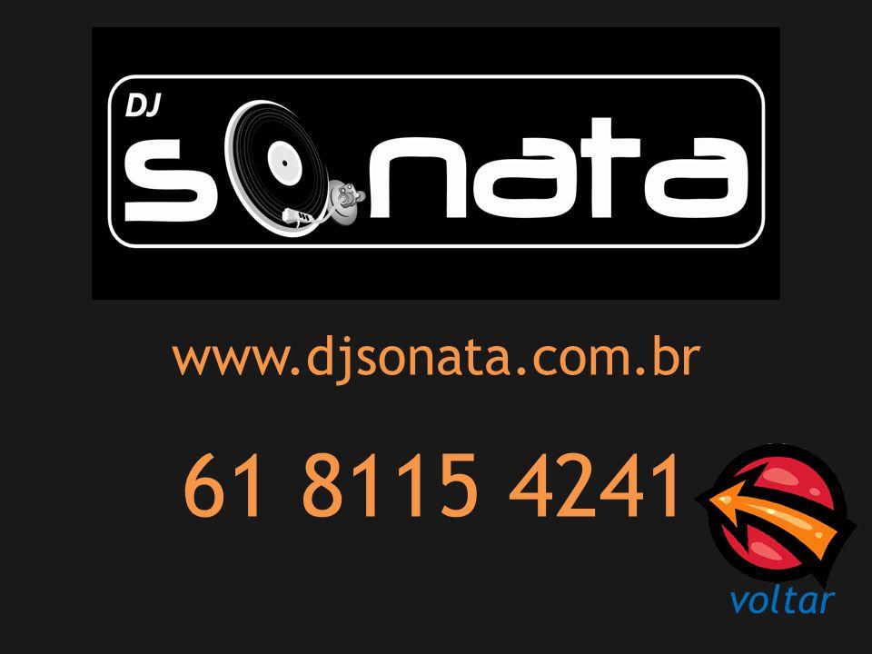 www.djsonata.com.br 61 8115 4241 voltar