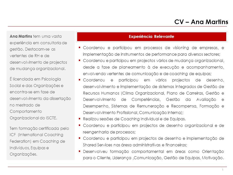 1 Ana Martins tem uma vasta experiência em consultoria de gestão.