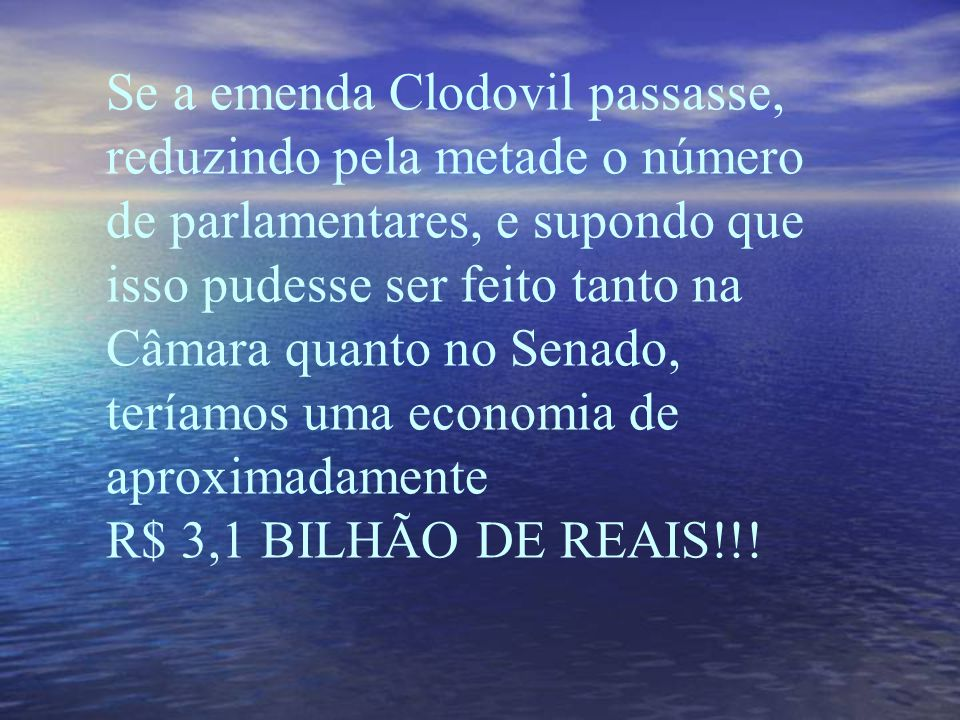Fui pesquisar o custo de cada parlamentar brasileiro, de acordo com a ONG Transparência Brasil o custo de cada deputado é de R$ 6,6 milhões por ano! E