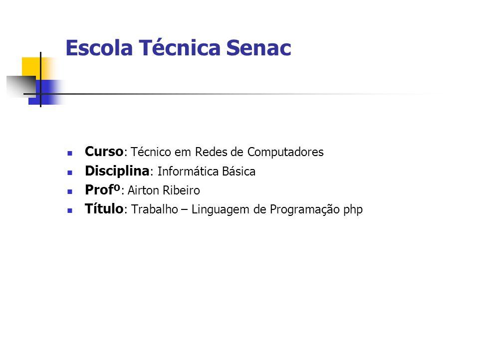 Escola Técnica Senac  Curso : Técnico em Redes de Computadores  Disciplina : Informática Básica  Profº : Airton Ribeiro  Título : Trabalho – Lingu