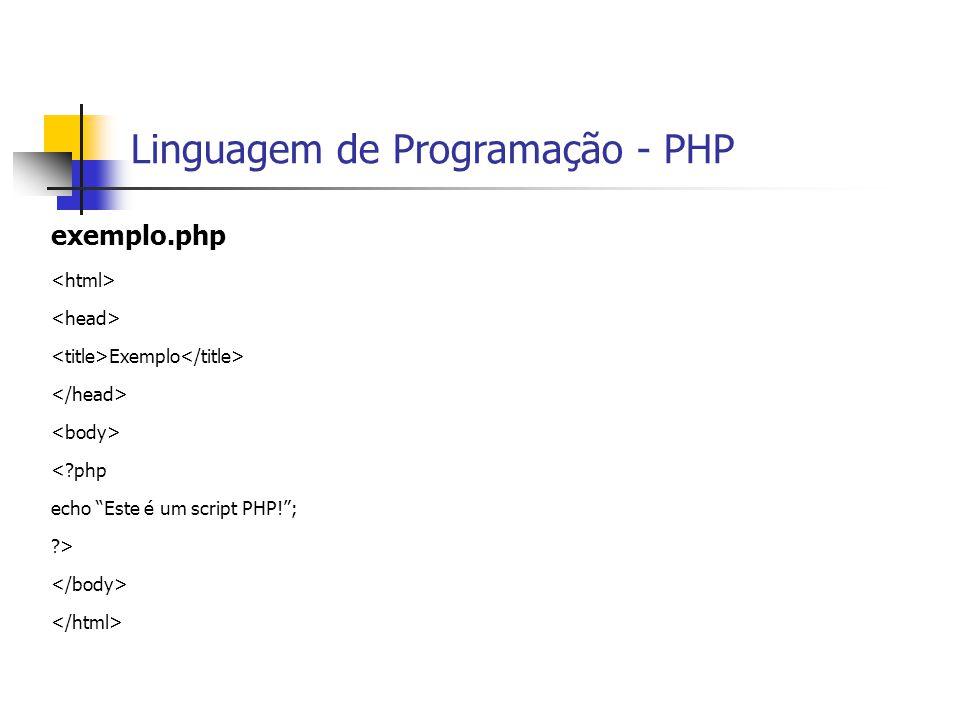 """Linguagem de Programação - PHP exemplo.php Exemplo <?php echo """"Este é um script PHP!""""; ?>"""