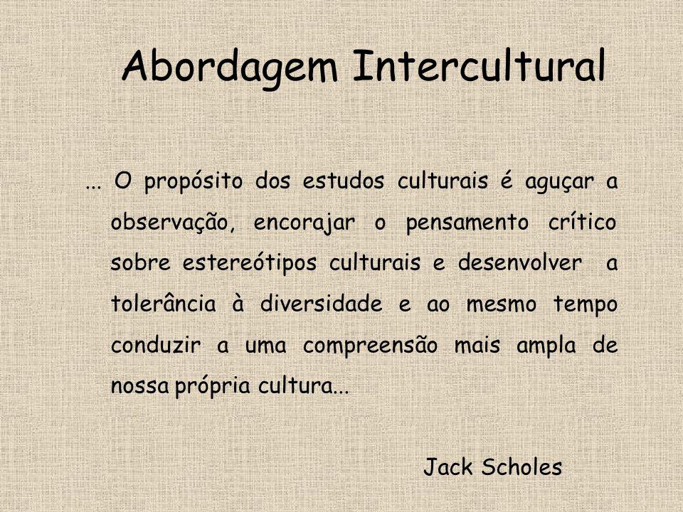 ... O propósito dos estudos culturais é aguçar a observação, encorajar o pensamento crítico sobre estereótipos culturais e desenvolver a tolerância à