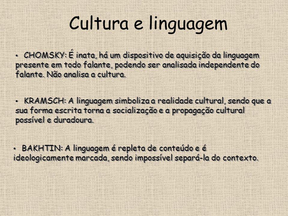 Cultura e linguagem • KRAMSCH: A linguagem simboliza a realidade cultural, sendo que a sua forma escrita torna a socialização e a propagação cultural